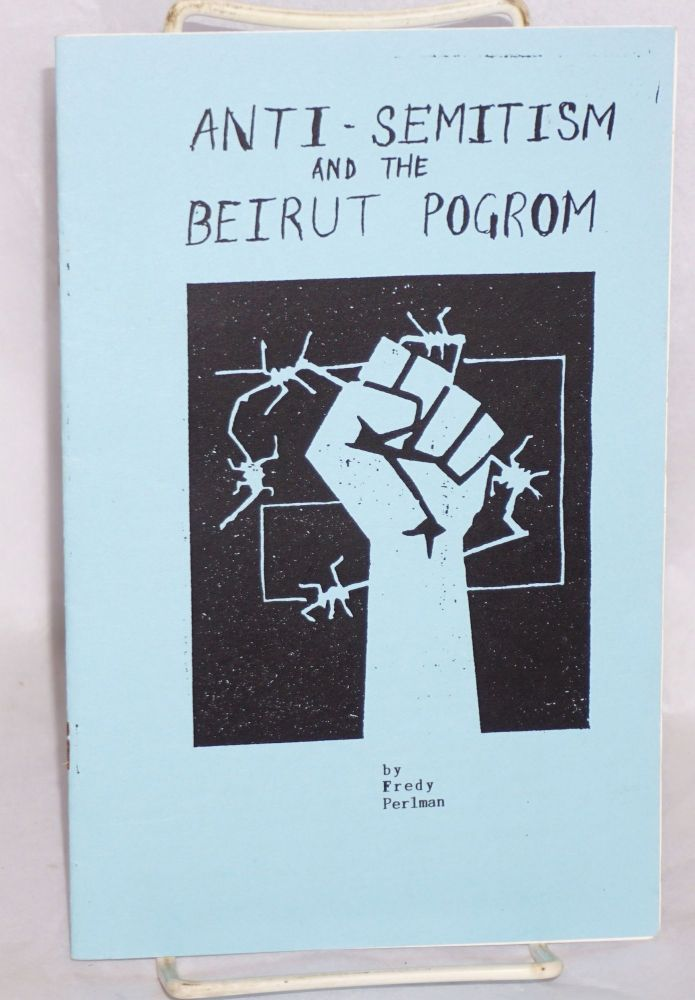 Anti-semitism and the Beirut pogrom. Fredy Perlman.