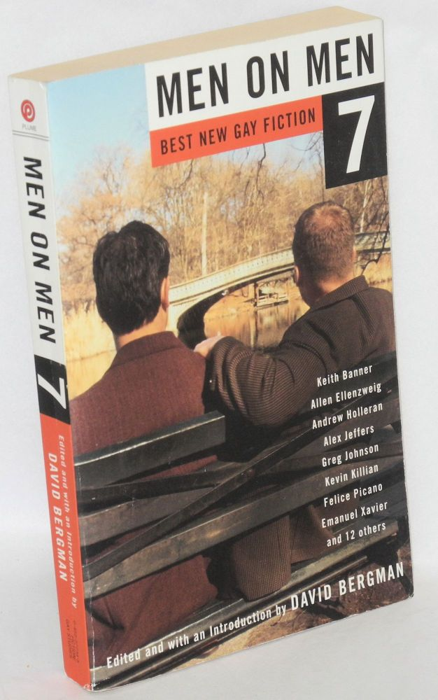 Men on men 7; best new gay fiction. David Bergman, , Felice Picano, Kevin Killian, Andrew Holleran.