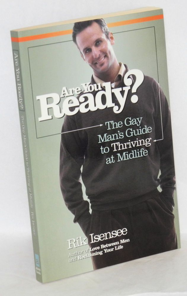 Are you ready? the gay man's guide to thriving at midlife. Rik Isensee.