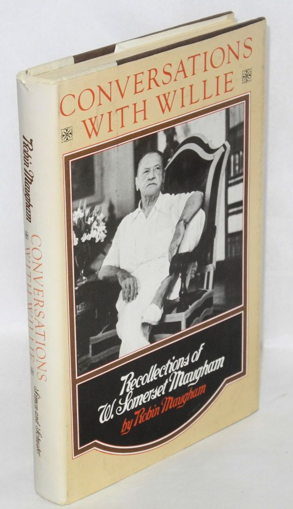 Conversations with Willie; recollections of W. Somerset Maugham. Robin Maugham.