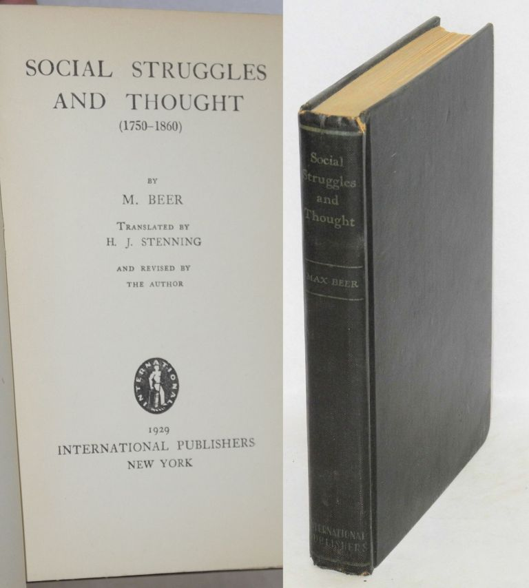 Social struggles and thought (1750-1860). Max Beer.