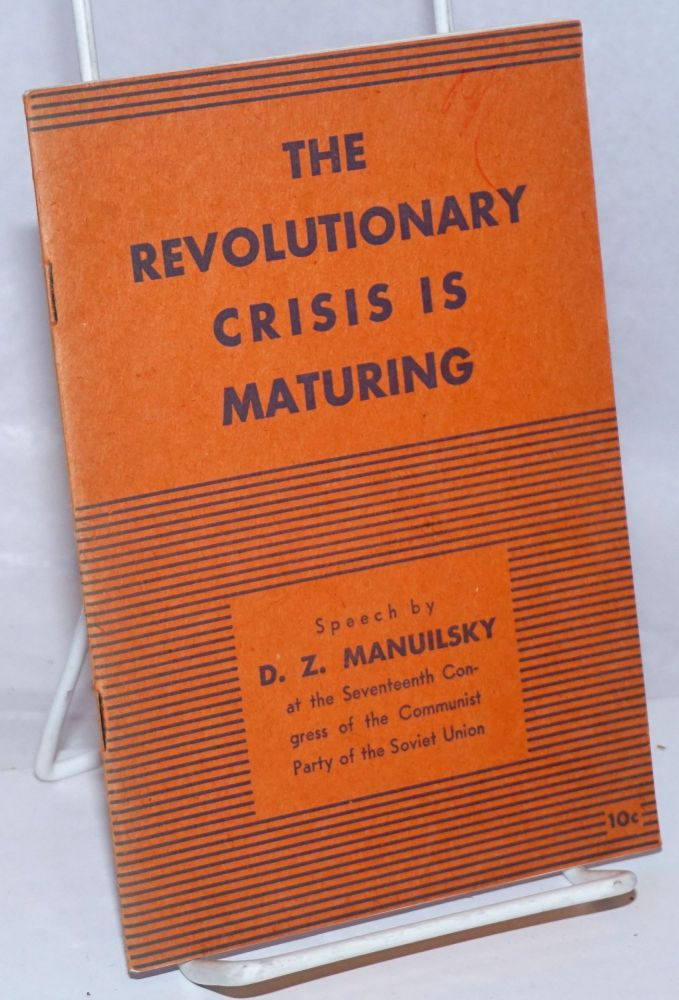 The revolutionary crisis is maturing. D. Z. Manuilsky.