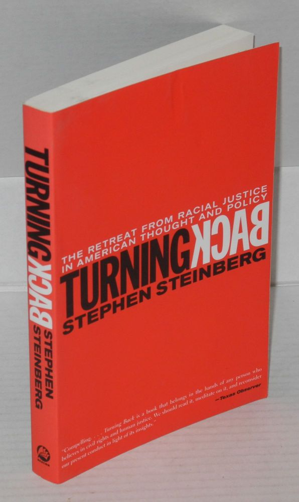 Turning back; the retreat from racial justice in American thought and policy. Stephen Steinberg.