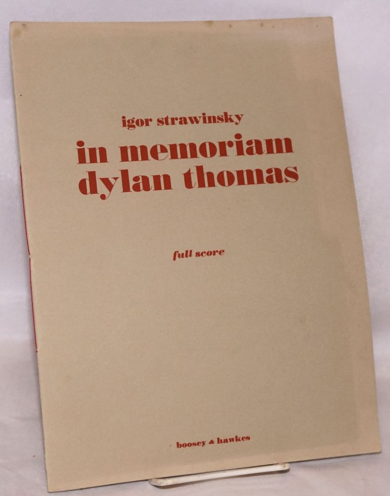 In memoriam Dylan Thomas dirge canons and song for tenor voice, string quartet and four trombones. Full score. Igor Strawinsky.