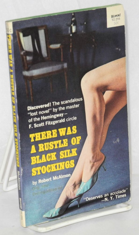 There was a rustle of black silk stockings. Robert McAlmon.