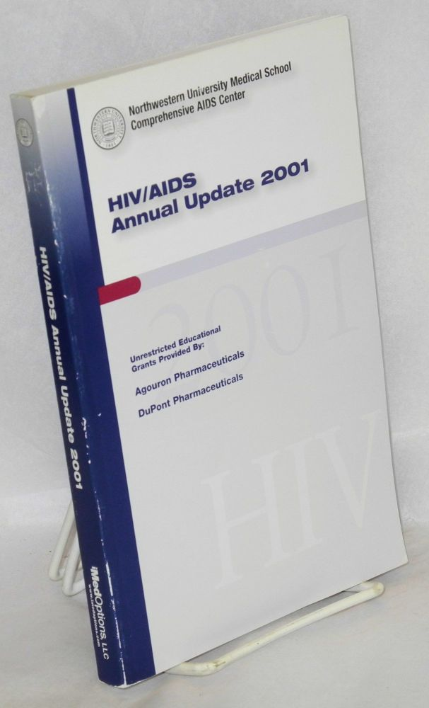 HIV/AIDS annual update 2001 incorporating the proceedings of the 11th annual Clinical Care eOptions for HIV Symposium, Laguna Niguel, CA, May 31 - June 3, 2001. John P. Phair, Edward King.