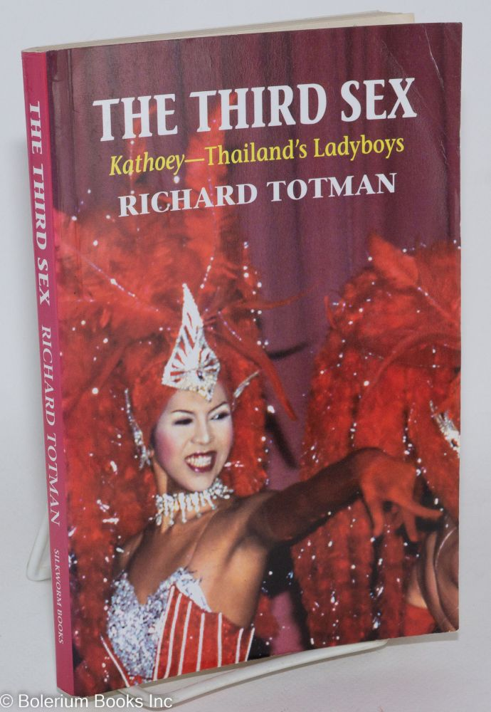 The third sex Kathoey - Thailand's ladyboys. Richard Totman.