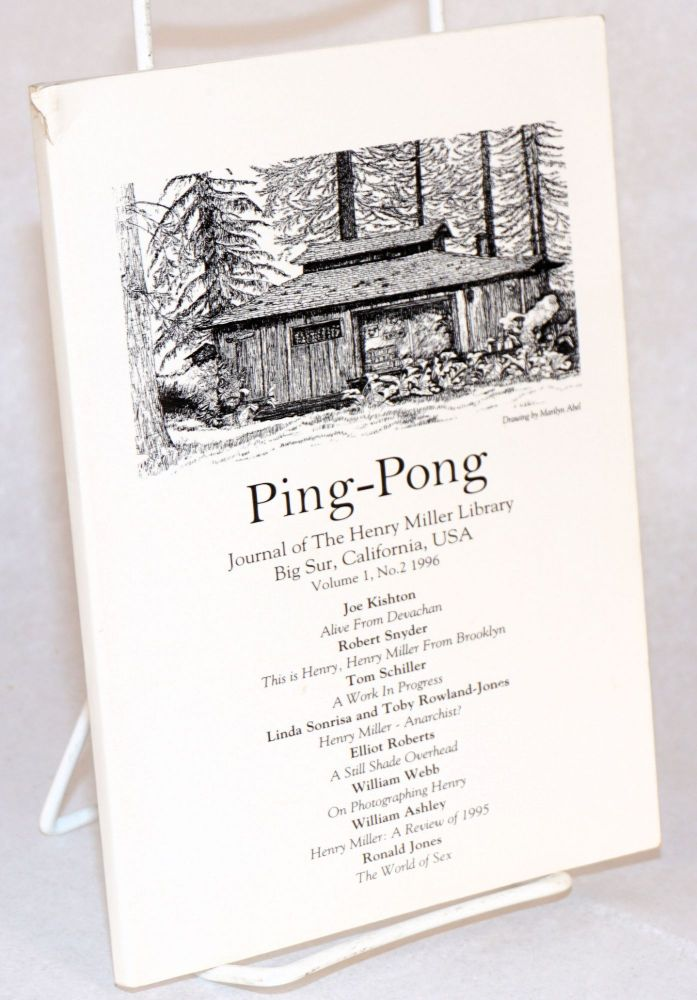 Ping-pong: journal of the Henry Miller Library, Big Sur, California; volume 1, no. 2, 1996. William E. Ashley, Paul Herron, Erin Gafill, contributors, Linda Sonrisa, Toby Rowland-Jones, Magnus Torén.