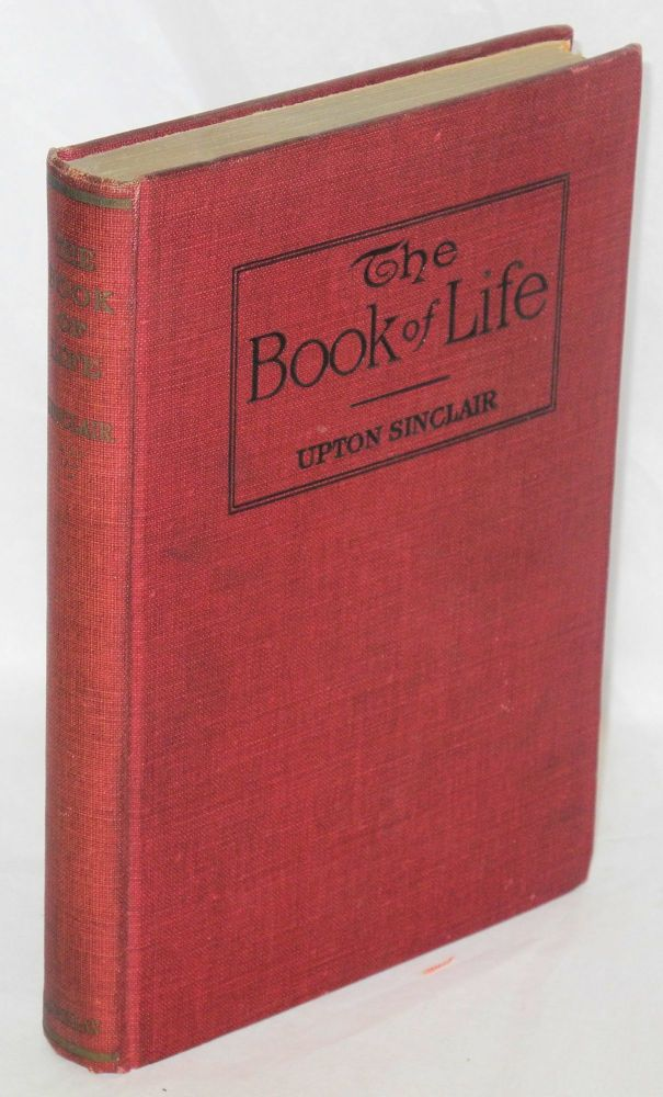 The book of life; mind and body. Upton Sinclair.