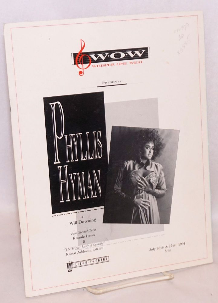 """W.O.W. presents Phyllis Hyman Will Downing, plus special guest Ronnie Laws & """"The Trigger Lady of Comedy"""" Karen Addison, emcee, Wiltern Theatre, July 26 & 27th, 1991. Phyllis Hyman."""