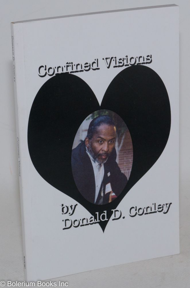 Confined visions. Second edition. Donald D. Conley.