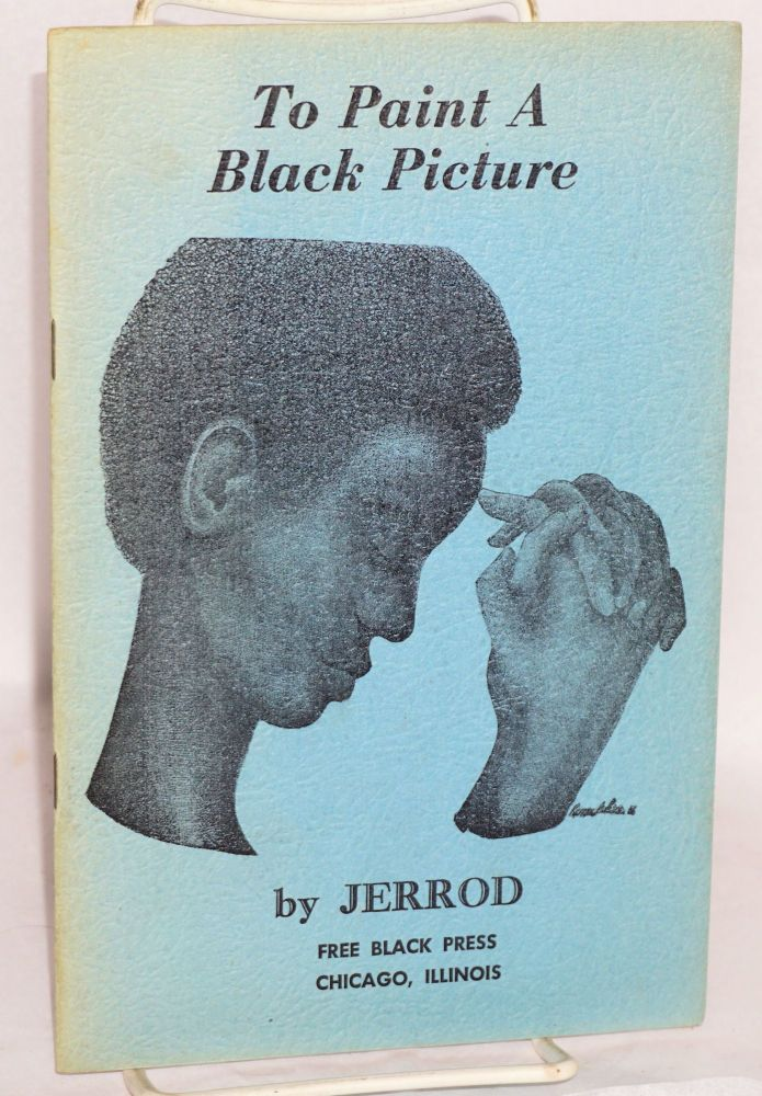 To paint a Black picture. Introduction by Eugene Perkins, cover by Ramon Price. Jerrod.