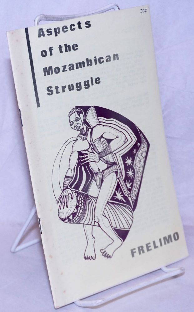 Aspects of the Mozambican struggle. Frelimo.