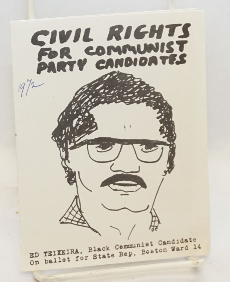 Civil rights for Communist Party candidates. Ed Teixeira, Black Communist candidate on ballot for State Rep, Boston Ward 14. Edward Teixeira.