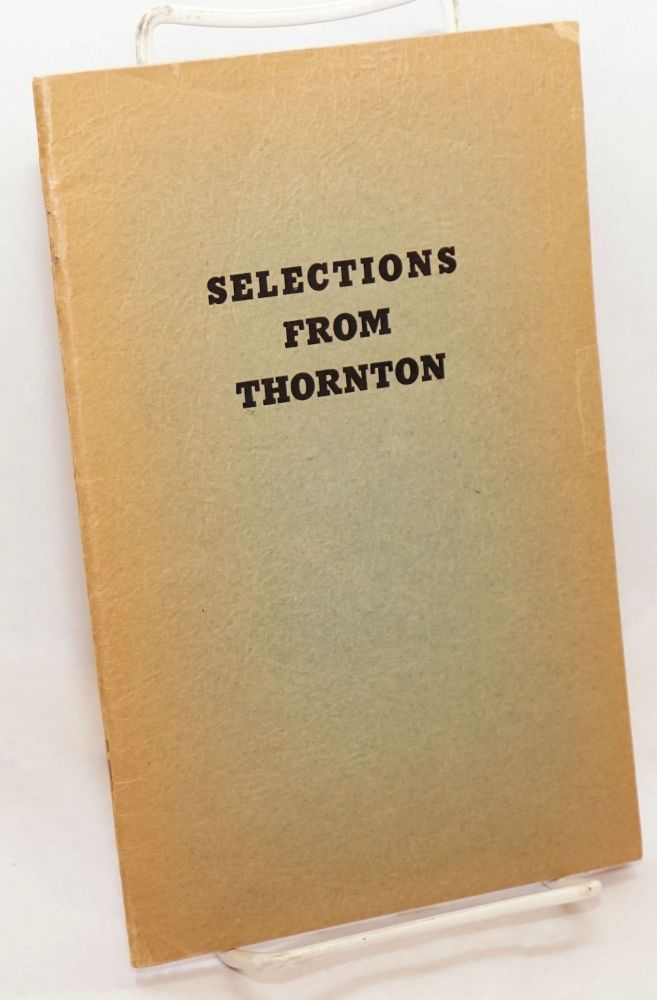 Selections from Thornton with notes. A collection of classical poetry selected and arranged by George B. Thornton. George B. Thornton.