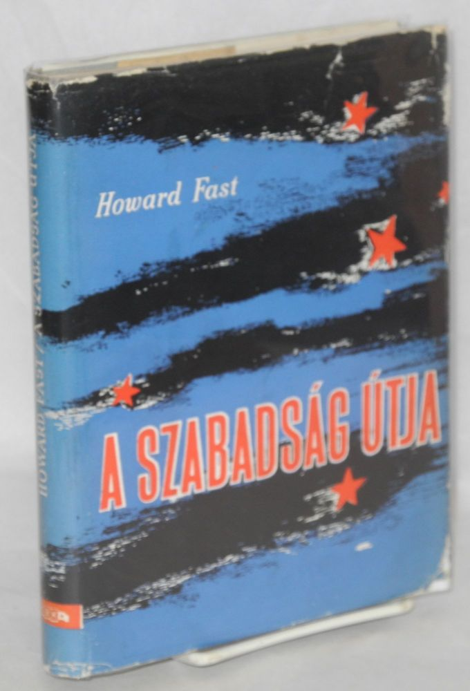 A szabadság útja [Hungarian edition of Freedom Road]. Howard Fast.