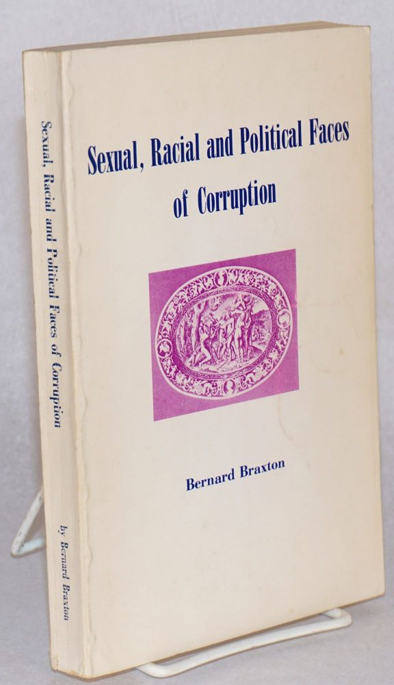 Sexual, racial and political faces of corruption a view on the high cost of institutional evils. Bernard Braxton.