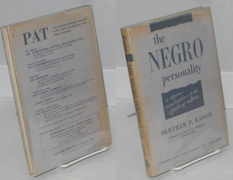 The Negro personality; a rigorous investigation of the effects of culture. Foreword by Silvan S. Tomkins. Bertram P. Karon.
