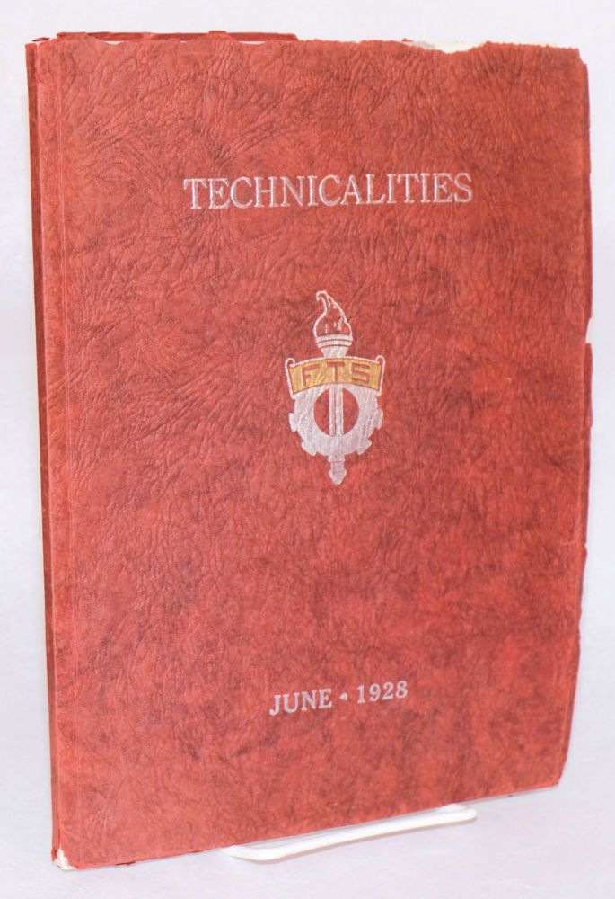 Technicalities, June, 1928, published annually by the associated students of the Fresno technical high school. Volume V