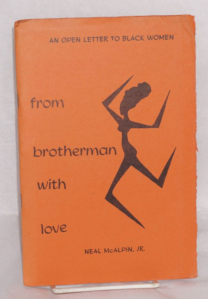From brotherman with love: an open letter to black women. Neal McAlpin.