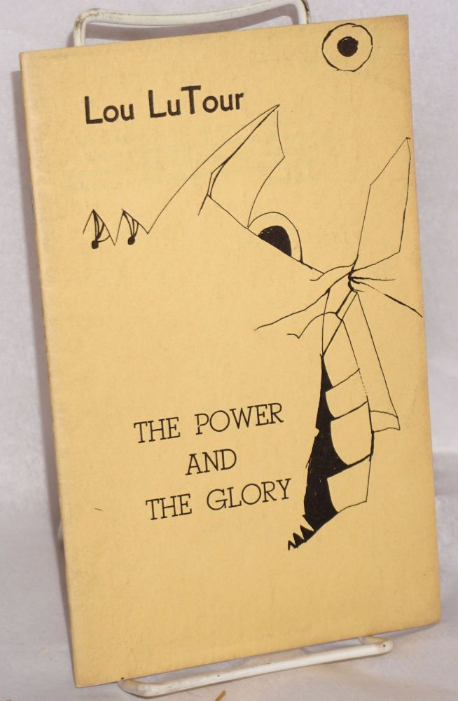 The power and the glory. Lou LuTour.