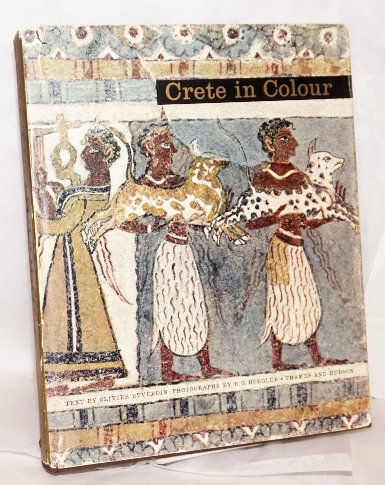 Crete in colour preface by N. Platon, 88 colour photographs by Rudolf Hoegler, Dr Platon and N. Creutzburg. Translated from the French. Olivier Reverdin, text.