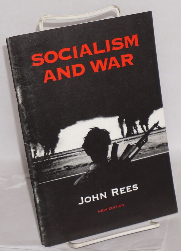 Socialism and war. New edition. John Rees.