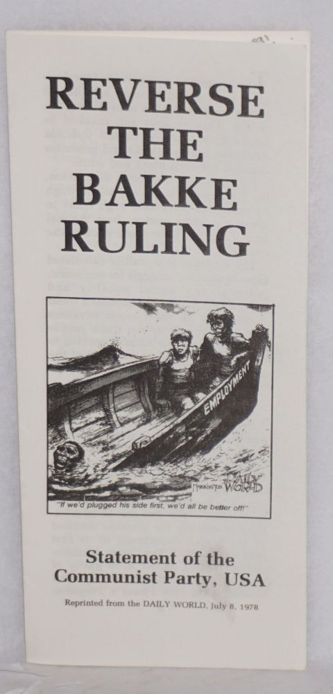 Reverse the Bakke ruling statement of the Communist Party, USA, reprinted from the Daily World, July 8, 1978 [panelled handbill]