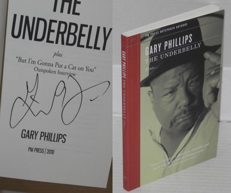 The Underbelly plus 'But I'm Gonna Put a Cat on You' outspoken interview. Gary Phillips.