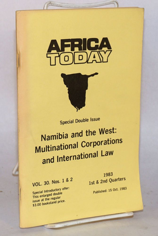 Africa today: a quarterly review; vol. 30, nos 1 & 2; 1st & 2nd quarters, special double issue, Namibia and the West: multinational corporations and international law