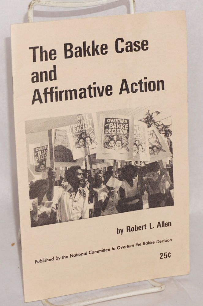 The Bakke case and affirmative action. Robert L. Allen.