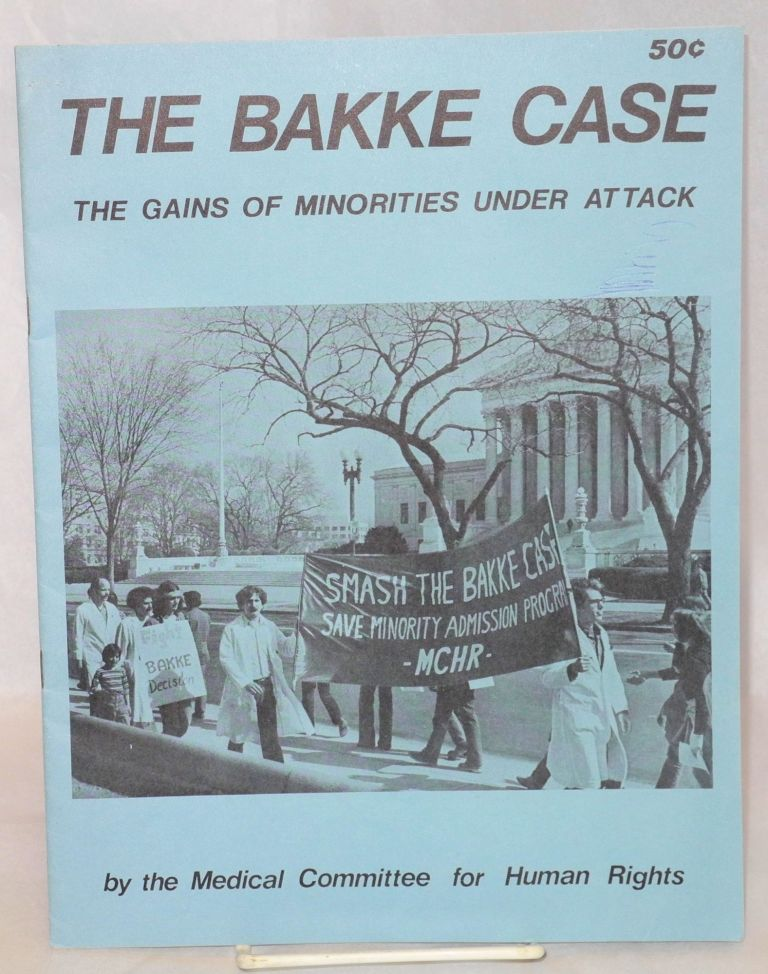 The Bakke case the gains of minorities under attack. Medical Committee for Human Rights.