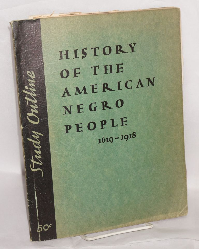 History of the American Negro People 1619-1918; study outline. Elizabeth Lawson.