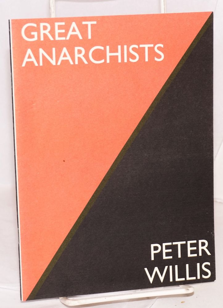 Great anarchists. Peter Willis.