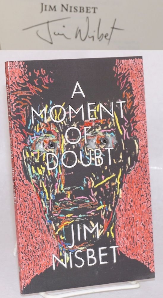 A Moment of Doubt. Jim Nisbet.