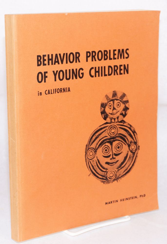 Behavior problems of young children in California. Martin Heinstein, PhD.