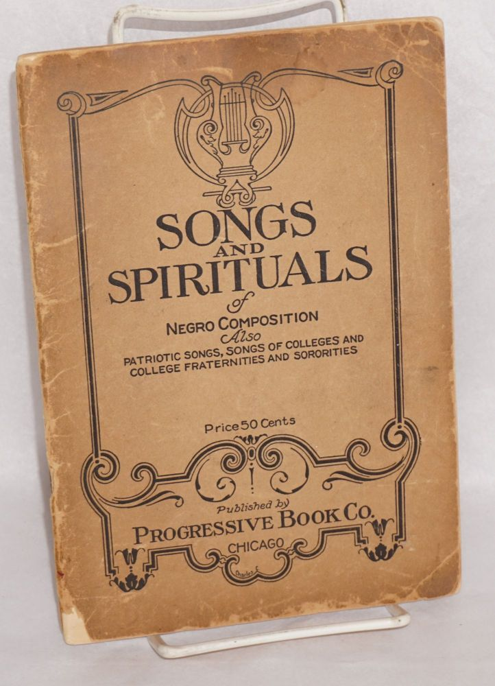Songs and spirituals of Negro composition; also patriotic songs, songs of colleges and college fraternities and sororties