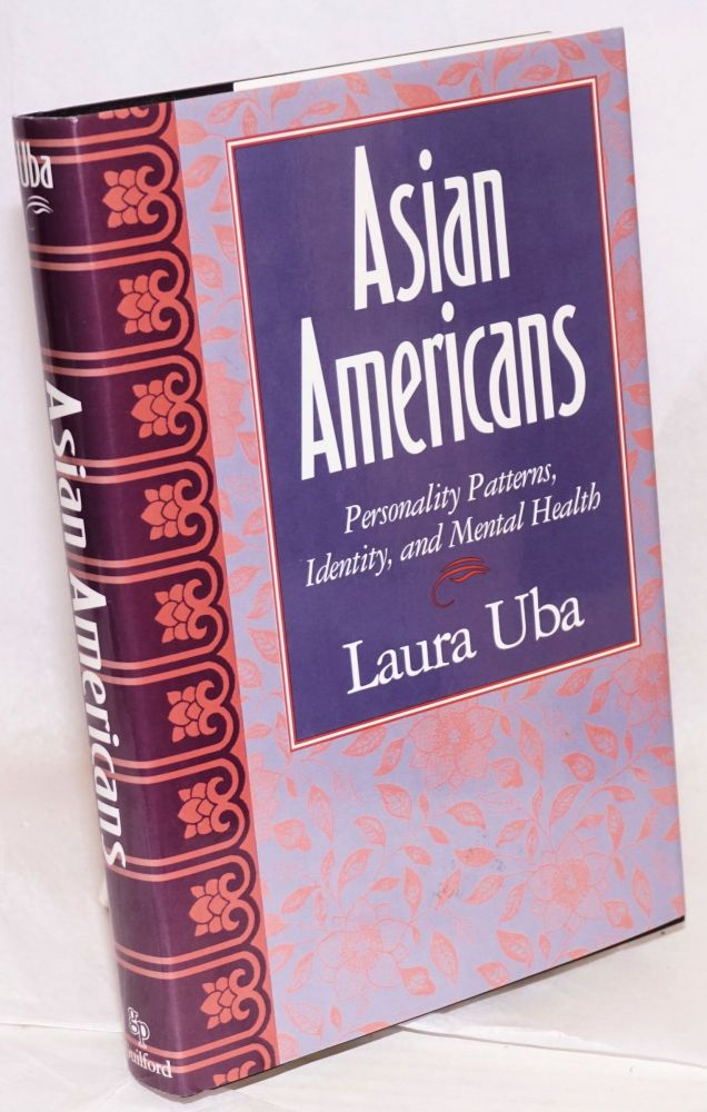 Asian Americans personality patterns, identity, and mental health. Laura Uba.