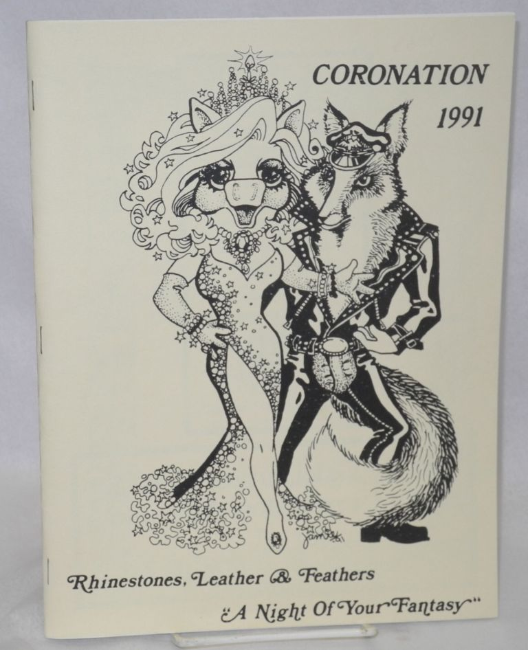 "Coronation 1991 Rhinestones, Leather, & Feathers: ""A Night of Your Fantasy"""