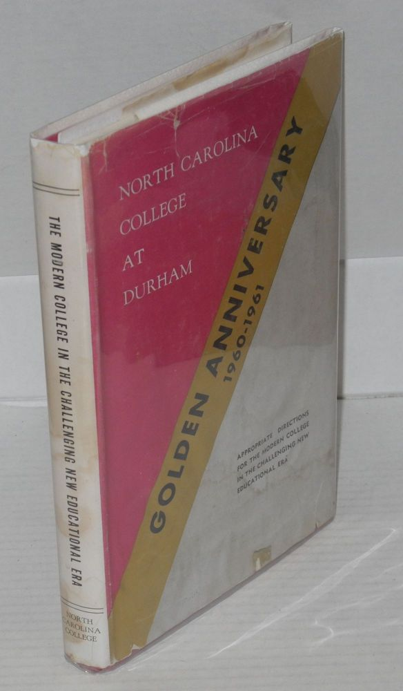 Appropriate Directions for the Modern College in the Challenging New Educational Era Golden Anniversary, 1960-1961. North Carolina College at Durham.