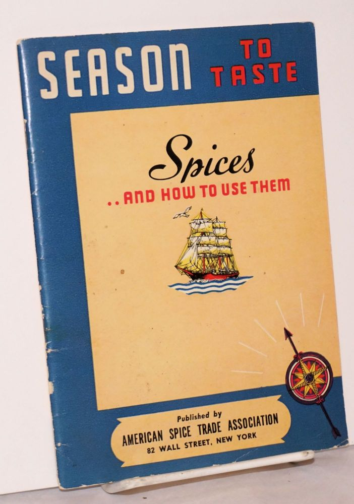 Season to taste: dishes of glamour and how to prepare them, with an accent on spice. Crosby Gaige.