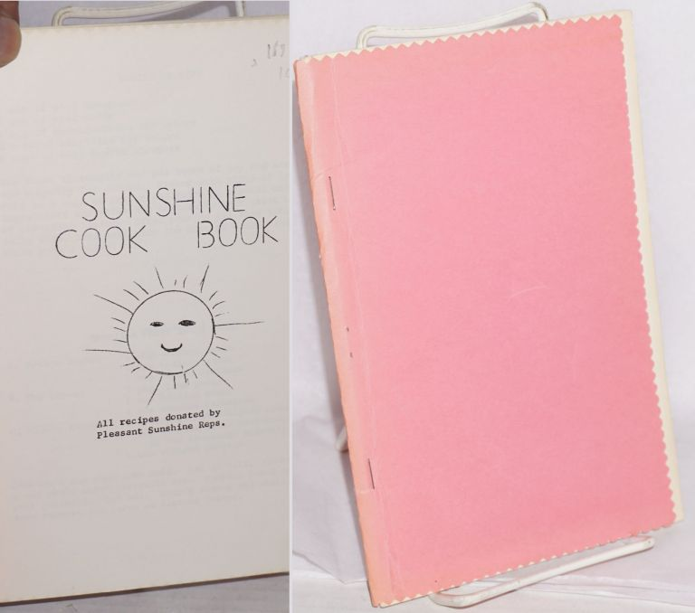 Sunshine Cook Book. All recipes donated by Pleasant Sunshine Reps