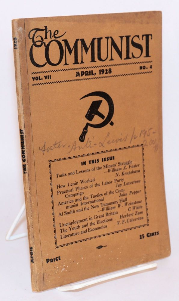 The Communist. A theoretical magazine for the discussion of revolutionary problems. Vol. 7, no. 4, April, 1928. Bertram D. Wolfe, ed.