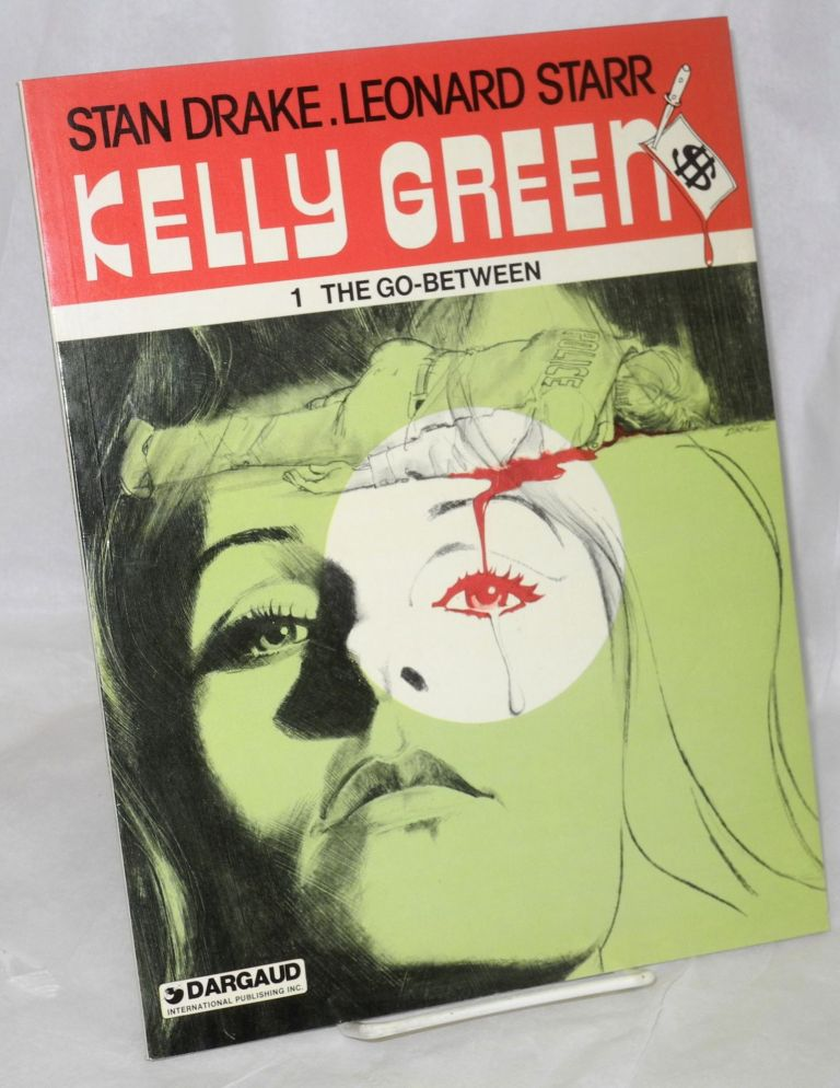 Kelly Green: No. 1, The Go-Between. Stan Drake, Leonard Starr.