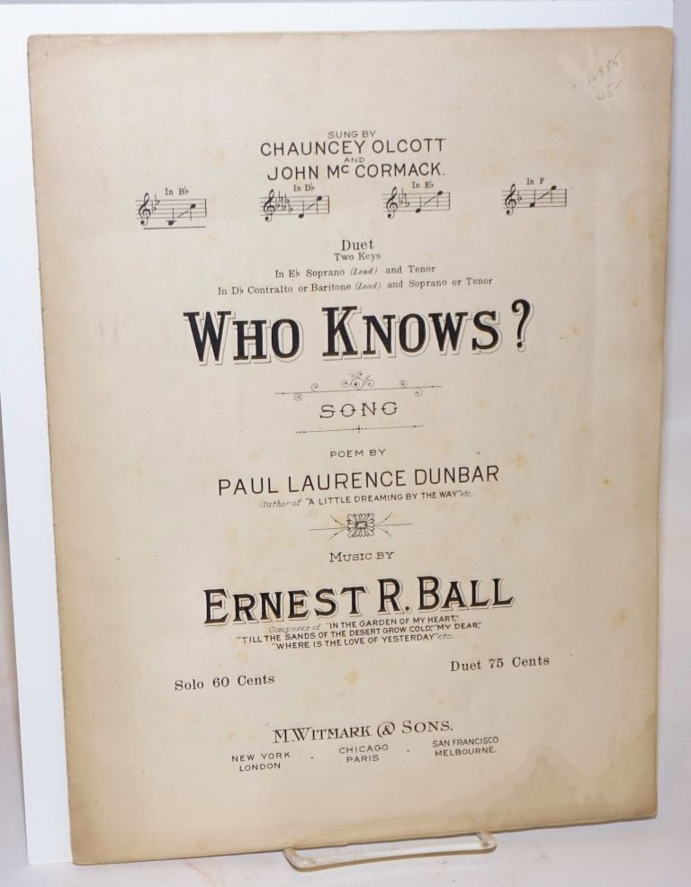 Who knows? Song. Poem by Paul Laurence Dunbar, music by Ernest R. Ball. Paul Laurence Dunbar.