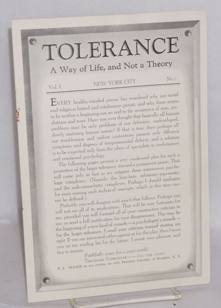 Tolerance. A way of life, and not a theory. Vol. 1, no. 1. Theodore Schroeder.