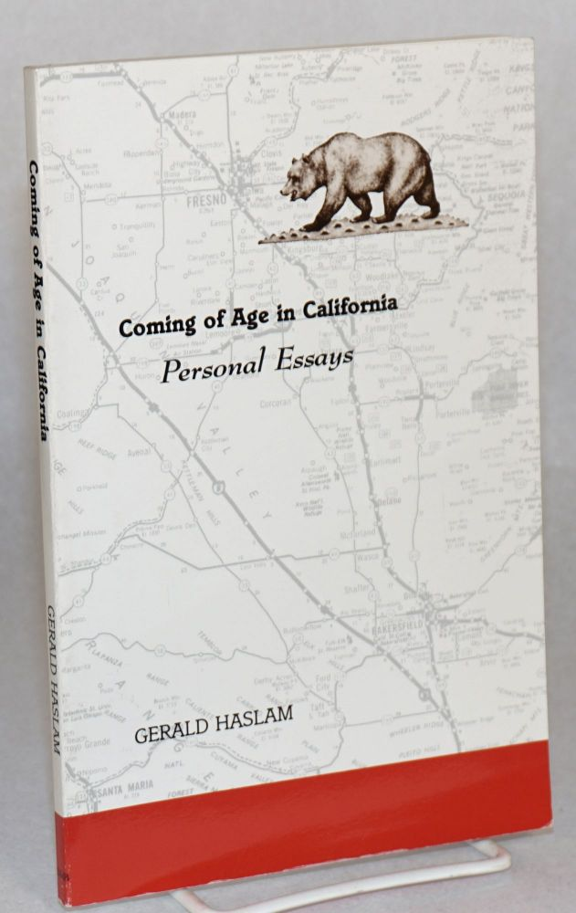 Coming of age in California personal essays. Foreword by Floyd Salas. Gerald Haslam.