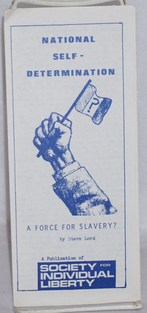 National self-determination: a force for slavery? Steve Lord.