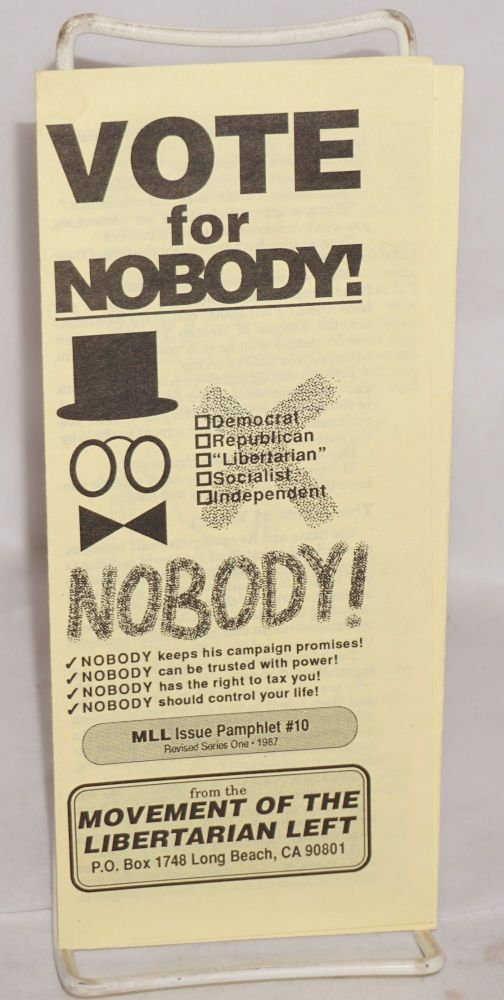 Vote for Nobody! Movement of the Libertarian Left.