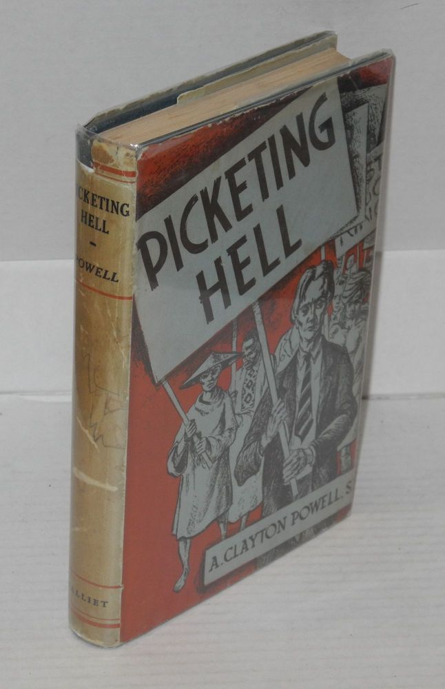 Picketing hell. A fictitious narrative. Adam Clayton Powell, Sr.